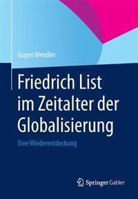 Friedrich List Im Zeitalter Der Globalisierung