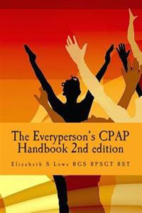The Everyperson's Cpap Handbook 2nd Edition: Color