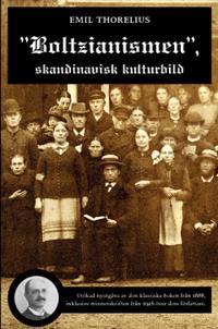 """""""Boltzianismen"""", skandinavisk kulturbild. Utökad nyutgåva"""