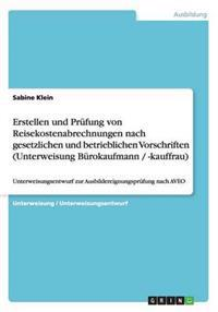 Erstellen Und Prufung Von Reisekostenabrechnungen Nach Gesetzlichen Und Betrieblichen Vorschriften (Unterweisung Burokaufmann / -Kauffrau)