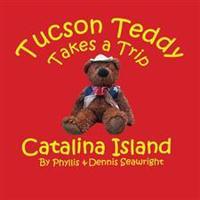 Tucson Teddy Takes a Trip: Catalina Island