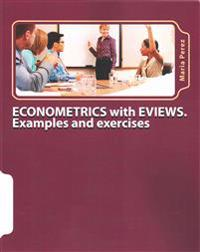 Econometrics with Eviews. Examples and Exercises