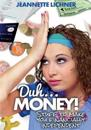 Duh...Money!: Stuff to Make You Financially Independent