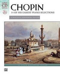 Chopin -- 14 of His Easiest Piano Selections: A Practical Performing Edition, Book & CD [With CD]