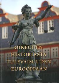 Oikeuden historiasta tulevaisuuden Eurooppaan