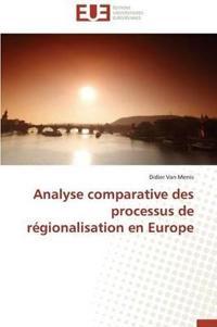 Analyse Comparative Des Processus de R�gionalisation En Europe