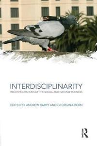 Interdisciplinarity: Reconfigurations of the Social and Natural Sciences