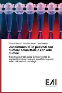 Autoimmunita in Pazienti Con Tumore Colorettale E Con Altri Tumori