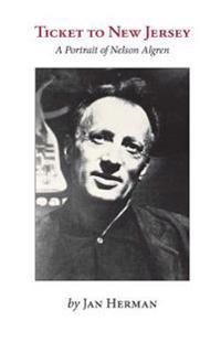 Ticket to New Jersey: A Portrait of Nelson Algren
