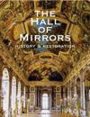 The Hall of Mirrors: History and Restoration