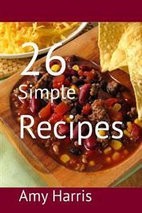 26 Simple Recipes