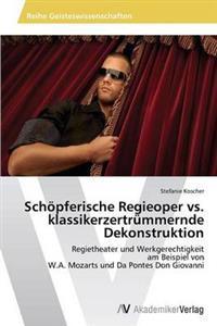 Schopferische Regieoper vs. Klassikerzertrummernde Dekonstruktion