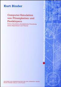 Computer-Simulation Von Fluessigkeiten Und Festkorpern: Drittes Standbein Physikalischer Forschung Neben Experiment Und Theorie