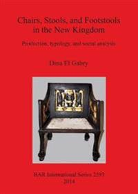 Chairs, Stools, and Footstools in the New Kingdom
