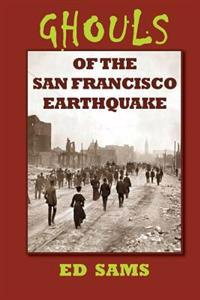Ghouls of the San Francisco Earthquake
