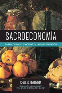 Sacroeconomia: Dinero, Obsequio y Sociedad En La Era de Transicion