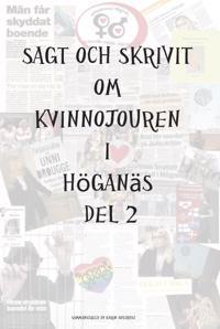 Sagt och skrivit om Kvinnojouren i Höganäs, D. 2
