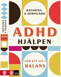 ADHD-hjälpen : För ett liv i balans