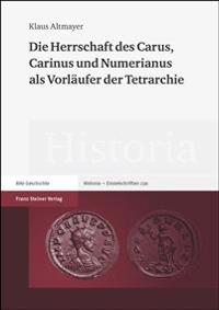 Die Herrschaft Des Carus, Carinus Und Numerianus ALS Vorlaufer Der Tetrarchie