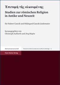 Epitome Tes Oikumenes: Studien Zur Romischen Religion in Antike Und Neuzeit Fuer Hubert Cancik Und Hildegard Cancik-Lindemaier