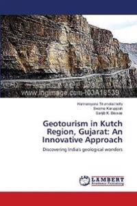 Geotourism in Kutch Region, Gujarat