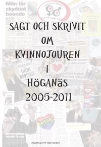 Sagt och skrivet om Kvinnojouren i Höganäs 2005 - 2011