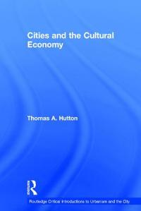 Cities and the Cultural Economy