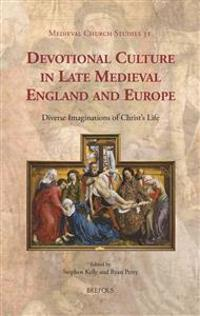 Devotional Culture in Late Medieval England and Europe