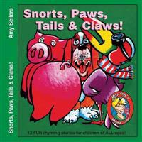 Snorts, Paws, Tails & Claws!