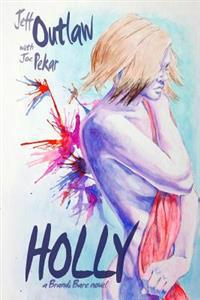 Holly: A Brandi Bare Novel