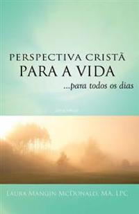 Perspectiva Christa Para a Vida...Para Todos OS Dias