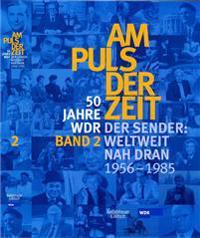 50 Jahre WDR. Am Puls der Zeit 2. Der Sender. Weltweit und nah dran - 1956 - 1985