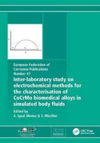 Inter-Laboratory Study on Electrochemical Methods for the Characterisation of CoCrMo Biomedical Alloys in Simulated Body Fluids