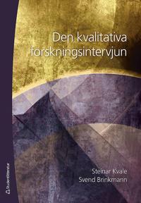 Den kvalitativa forskningsintervjun - Steinar Kvale, Svend Brinkmann pdf epub