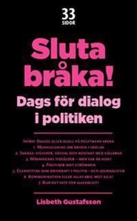 Sluta bråka! : dags för dialog i politiken