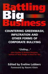 Battling Big Business: Countering Greenwash, Infiltration, and Other Forms of Corporate Bullying