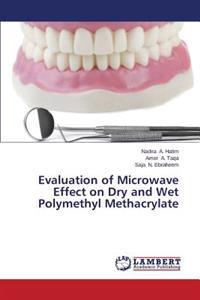 Evaluation of Microwave Effect on Dry and Wet Polymethyl Methacrylate