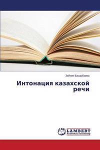Intonatsiya Kazakhskoy Rechi