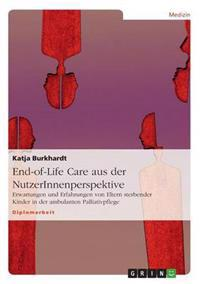 End-Of-Life Care Aus Der Nutzerinnenperspektive
