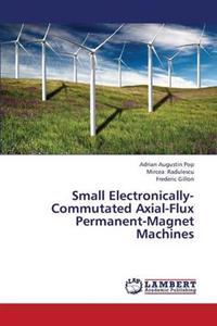 Small Electronically-Commutated Axial-Flux Permanent-Magnet Machines