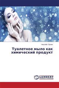 Tualetnoe Mylo Kak Khimicheskiy Produkt