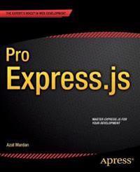 Pro Express.Js: Master Express.Js: The Node.Js Framework for Your Web Development