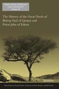 The History of the Great Deeds of Bishop Paul of Quentos and Priest John of Edessa