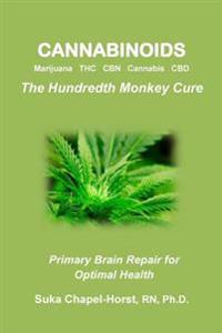 Cannabinoids: Marijuana THC Cbn Cannabis CBD: The Hundredth Monkey Cure