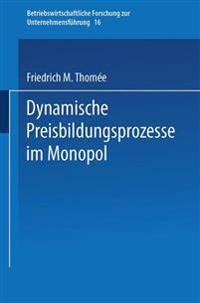 Dynamische Preisbildungsprozesse Im Monopol