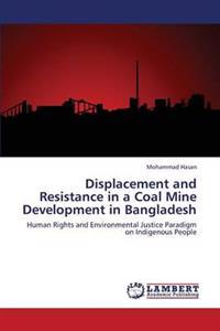 Displacement and Resistance in a Coal Mine Development in Bangladesh