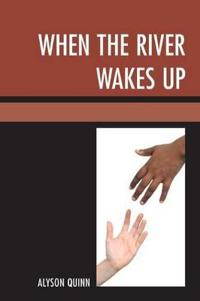 When the River Wakes Up