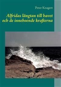 Alfridas längtan till havet och de inneboende krafterna
