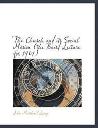 The Church and Its Social Mission (the Baird Lecture for 1901)