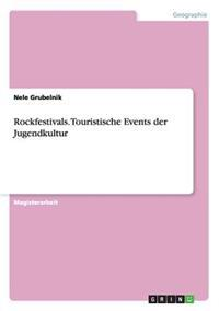 Rockfestivals. Touristische Events Der Jugendkultur